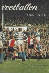 Voetballen Toen en Nu. 75 jaar KNVB