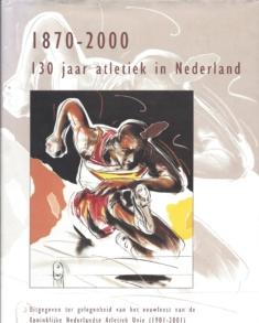130 jaar Atletiek in Nederland