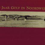 75 jaar Golf in Noordwijk