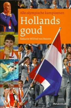 Hollands Goud. Alle Olympische kampioenen