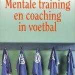 Mentale training en coaching in het voetbal