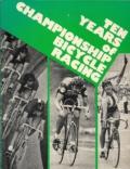 Ten Years of Championship Bicycle Racing 1972-1981