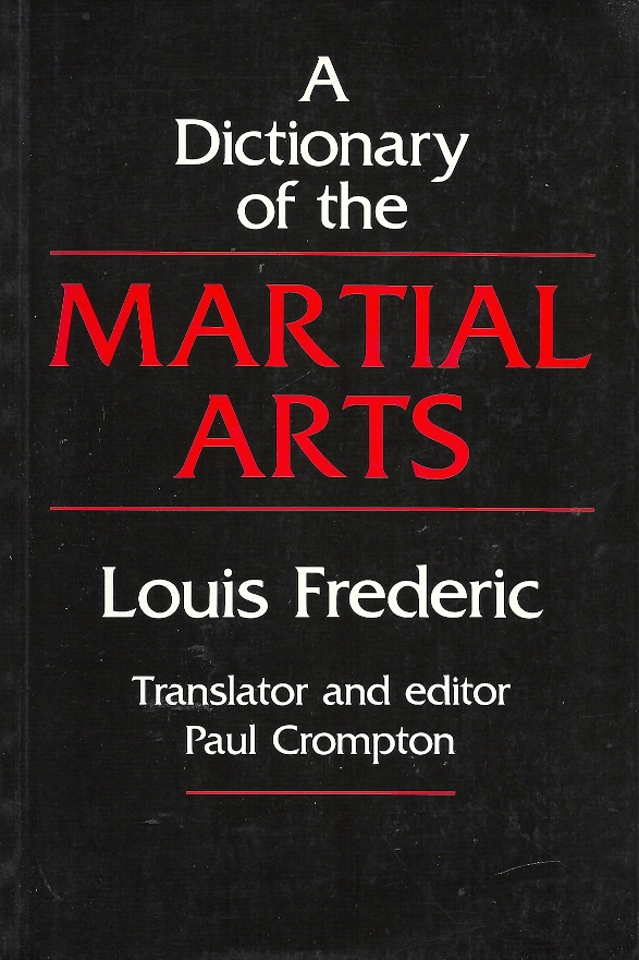LOUIS FREDERIC - A Dictionary of the Martial Arts