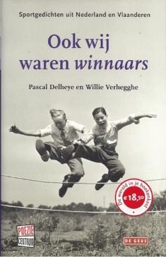 Ook wij waren winnaars Sportgedichten uit Nederland en Vlaanderen