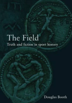The Field Truth and fiction in sport history