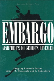 Embargo. Apartheid's Oil Secrets Revealed