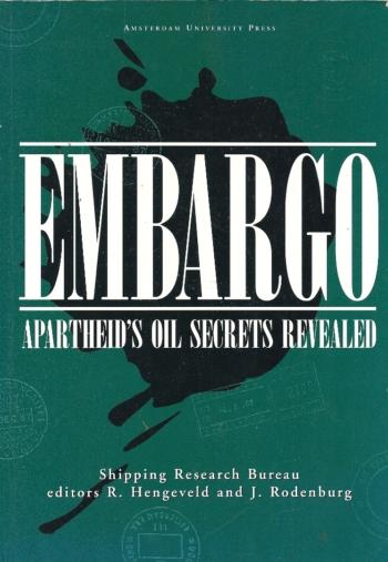 Embargo. Apartheid's Oil Secrets Revealed