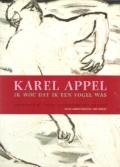 Karel Appel Ik wou dat ik een vogel was