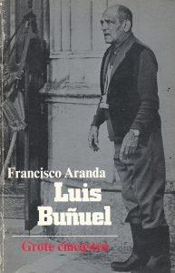 Luis Bunuel. Een kritische biografie
