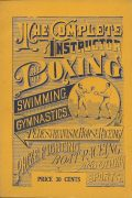The Complete Instructor in Boxing, Swimming, Gymnastics, Pedestrianism, Horse Racing, Prize Fighting, Boat Racing and Other Sports