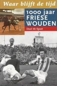 Waar blijft de tijd. 1000 jaar Friese Wouden. Deel 10 Sport