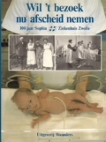 100 jaar Sophia Ziekenhuis Zwolle
