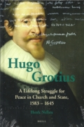 Hugo Grotius: A Lifelong Struggle for Peace in Church and State, 1583-1645