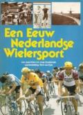 Een eeuw Nederlandse wielersport