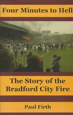 Four minutes to Hell. The story of the Bradford City fire