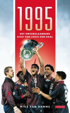 1995 Het onverslaanbare Ajax van Louis van Gaal