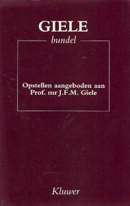 Gielebundel Opstellen aangeboden aan Prof. mr. J.F.M. Giele