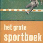 Het Grote Sportboek onder redaktie van Dick van Rijn