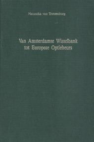 Van Amsterdamse Wisselbank tot Europese Optiebeurs