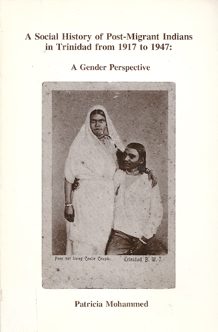 A Social History of Post-migrant Indians in Trinidad from 1917 to 1947