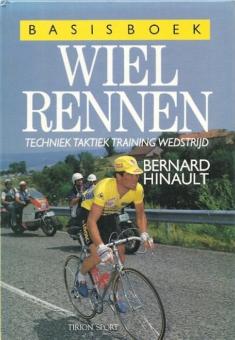 Basisboek Wielrennen. Techniek, taktiek, training, wedstrijd - Bernard Hinault