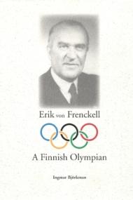 Erik von Frenckell. A Finnish Olympian