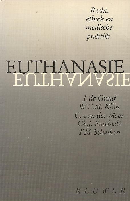 Euthansasie. Recht, ethiek en medisch praktijk