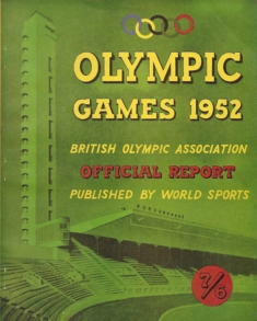 British Olympic Association Official Report of the XVth Olympic Games Helsinki, July 19 - August 3, 1952