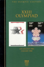 The XXIII Olympiad : Los Angeles 1984 and Calgary 1988
