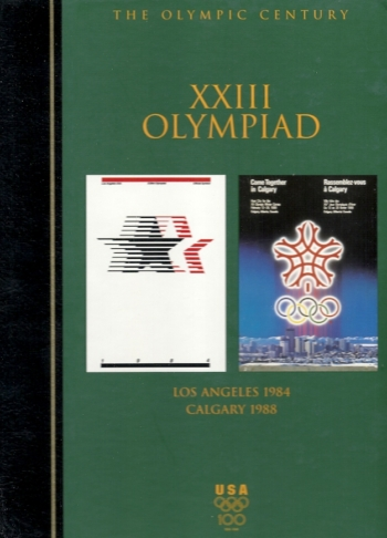 The XXIII Olympiad : Los Angeles 1984 and Calgary 1988