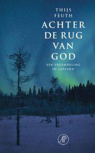 Achter de rug van God. Een vreemdeling in Lapland