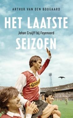 Het laatste seizoen. Johan Cruijff bij Feyenoord