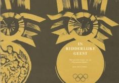 In ridderlijke geest.Het grootse festijn van de Olympische Spelen