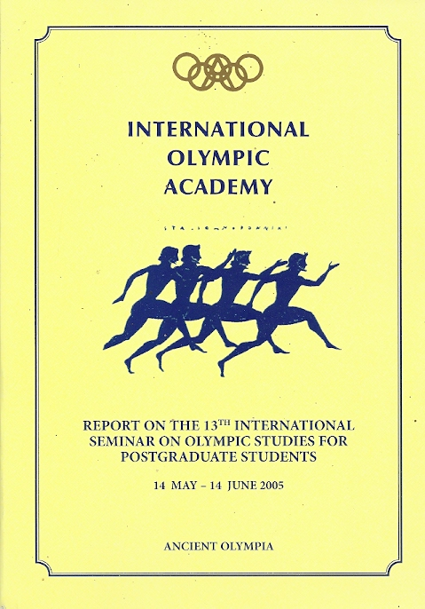 International Olympic Academy 2005. Report on the 13th ...