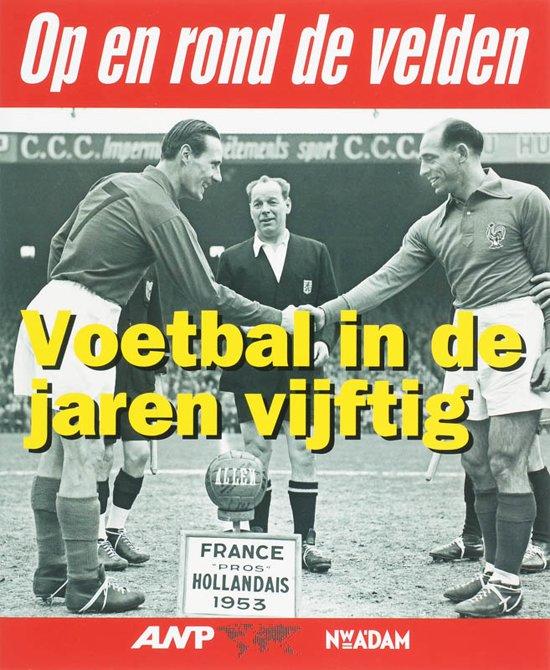 Voetbal in de jaren vijftig in 99 beelden
