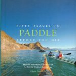 Fifty Places to Paddle Before You Die - Cover