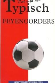 Dat zijn nou typisch Feyenoorders