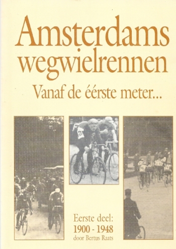 Amsterdams wegwielrennen. Eerste deel 1900-1948