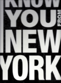I know you from New York