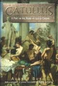 Catullus. A Poet in the Rome of Julius Caesar