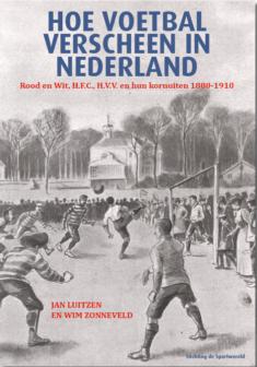 Hoe voetbal verscheen in Nederland