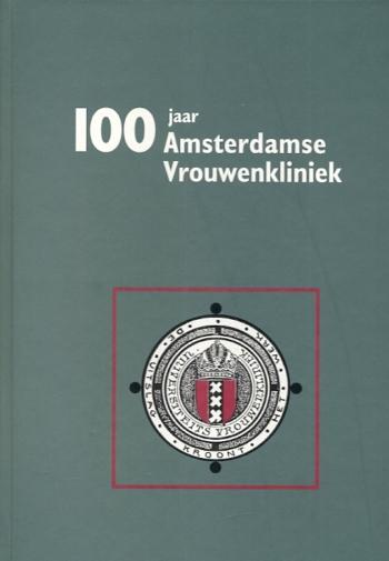 100 jaar Amsterdamse Vrouwenkliniek