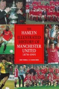 Hamlyn Illustrated History of Manchester United 1878-1995