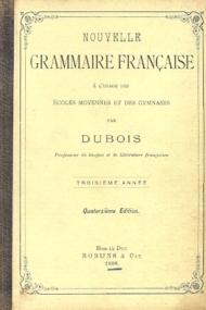 Nouvelle Grammaire Francaise- Dubois (1898)