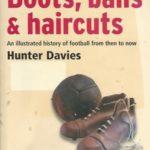 Boots, Balls and haircuts