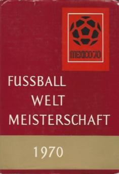 Fussball Weltmeisterschaft 1970