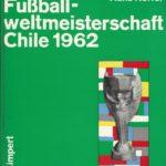 Fussball Weltmeisterschaft Chile 1962