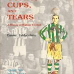 Goals, Cups and Tears. A History of Maltese Football