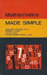 Mathematics Made Simple