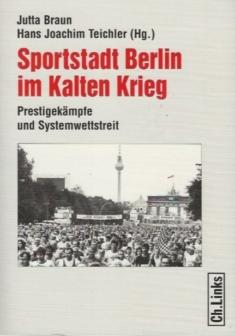 Sportstadt Berlin im Kalten Krieg